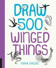 Draw 500 Winged Things, Dalziel, Trina, New Book