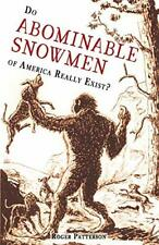 Do Abominable Snowmen of America Really Exist? by Patterson, Roger (Pap 000029Ca erback)