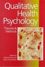 Qualitative Health Psychology: Theories and Methods by