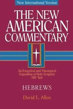 The New American Commentary: Hebrews : An Exegetical and Theological...