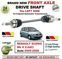 FOR RENAULT SCENIC II 2.0dCi Auto 2005-2008 BRAND NEW FRONT AXLE LEFT DRIVESHAFT