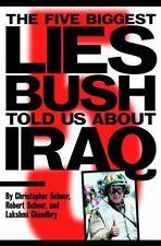 The Five Biggest Lies Bush Told Us about Iraq by Robert Scheer, Lakshmi Chaudhr…