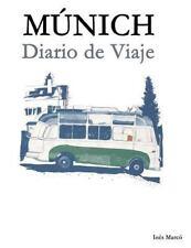 Múnich : Diario de Viaje by Inés Marcó (2014, Paperback)