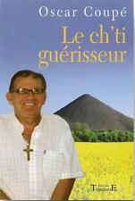 LE CH'TI GUERISSEUR - OSCAR COUPE - MAGNETISEUR - REBOUTEUX - ESOTERISME  - 30 %