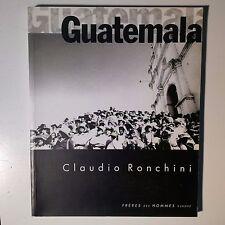 Guatemala. Claudio Ronchini. Edizione in lingua: italiano, spagnolo e francese.