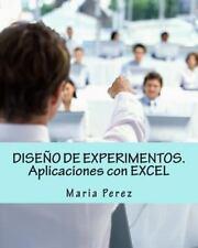 DISE?o de EXPERIMENTOS. Aplicaciones con EXCEL: By Perez, Maria