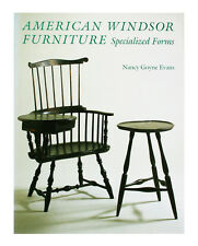American Windsor Furniture : Specialized Forms by Nancy G. Evans (1997,...