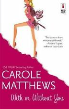 With or Without You by Carole Matthews (2006, Paperback)