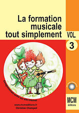 Méthode de Solfège la Formation Musicale Tout Simplement volume 3
