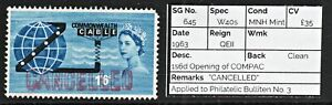 """1531 SG645 1s6d Opening of COMPAC 1963 """"CANCELLED"""" MNH Mint. Spec W40s. c£35"""