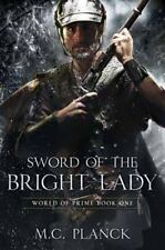 Sword of the Bright Lady by M. C. Planck (2014, Paperback)