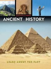 Questions and Answers about Ancient History : Explore The Past