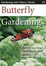 Butterfly Gardening. How to Encourage Butterflies to Your Garden by Steel, Jenny