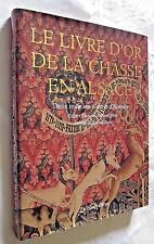 LE LIVRE D'OR DE LA CHASSE EN ALSACE Deux mille ans d'art et d'histoire