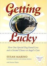 Getting Lucky: How One Special Dog Found Love and a Second Chance at Angel's Gat