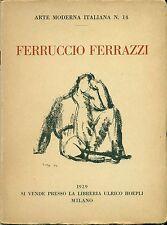 FERRAZZI - Ferruccio Ferrazzi. Prefazione dello stesso. 28 tavole. Hoepli, 1929