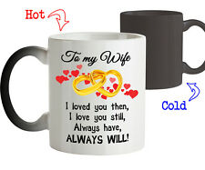 To my Wife I Love you Always have Always Will-Gift for Her-Color Changing Mug