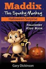 Maddix the Spunky Monkey: Halloween Kids Book : Maddix the Spunky Monkey's...