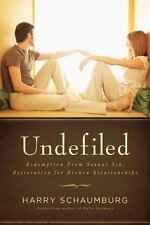 Undefiled: Redemption From Sexual Sin, Restoration For Broken Relationships