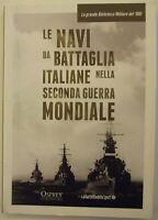 Le navi da battaglia Italiane nella Seconda guerra mondiale.