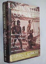 STEPHEN E AMBROSE.UNDAUNTED COURAGE.1ST/2 H/B D/J 1996,B/W ILLS,AMERICAN HISTORY