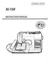Singer XL-150-QUANTUM Sewing Machine/Embroidery/Serger Owners Manual