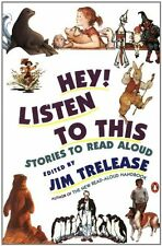 Hey! Listen to This: Stories to Read Aloud by Trelease, Jim