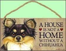 """Chihuahua (Multi) 10"""" x 5"""" A House is not a Home Without a...Dog Sign"""