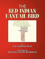 The Red Indian Fantail Bird by Zoe Cameron-Dove (2010, Paperback)