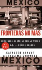 Fronteras No Mas: Toward Social Justice at the U.S.-Mexico Border: By Staudt,...