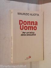 DONNA UOMO Per un etica della sessualità Maurizio Aliotta San Paolo 1994 di nell