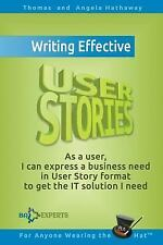 Writing Effective User Stories : As a User, I Can Express a Business Need in...