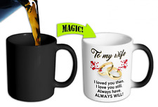 Mug King Color Changing Mug to My Wife I Loved You Then, I Love You Still, Alway