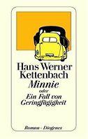 Minnie oder Ein Fall von Geringfügigkeit von Kettenbach,... | Buch | Zustand gut