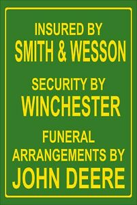 Insured by smith & Wesson Security by Winchester 2nd amendment John Deere Sign