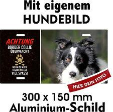 Hunde Schild dein Foto dein Text Warnschild Türschild Border Collie überwacht