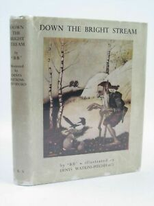 """DOWN THE BRIGHT STREAM - BB, . Illus. by BB, """