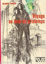 Voyage au bout du printemps / Gilbert TANUGI / Bibliothèque Rouge / 1ère Edition