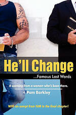NEW He'll Change . . .: . . . Famous Last Words by Mrs. Pam Barkley