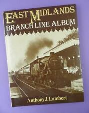 East Midlands Branch Line Album By Anthony J. Lambert, 1978 Hardback
