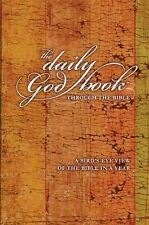 The Daily God Book Through the Bible: A Bird's-eye View of the Bible in a Year