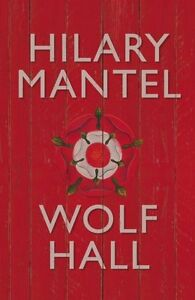 Wolf Hall By Hilary Mantel. 9780007230181
