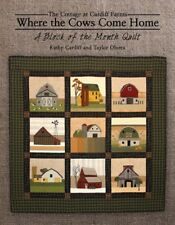 Where The Cows Come Home Block Of The Month Quilt Kathy Cardiff Taylor Olvera