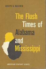 The Flush Times of Alabama and Mississippi by Baldwin (American Century Series)