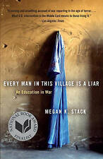 NEW Every Man in This Village Is a Liar: An Education in War by Megan Stack