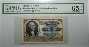 1893 PMG 65EPQ GEM UNC- ILLINOIS,CHICAGO ADMIT ONE WORLD'S COLUMBIAN EXPO 23EC