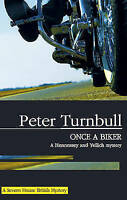 Turnbull, Peter, Once a Biker (Severn House Large Print), Very Good Book