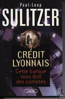 """Livre Récit Histoire """" Crédit Lyonnais """" Paul-Loup Sulitzer ( Book ) ( No 300 )"""