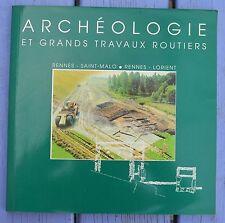 Archéologie et grands travaux routiers, Rennes-St Malo, Rennes-Lorient, 1993,