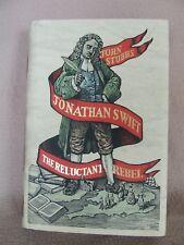 Jonathan Swift : The Reluctant Rebel by John Stubbs.Viking 1st ed. (Hdbck  2016)